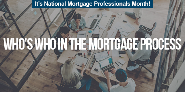 It's National Mortgage Professionals Month! Who's Who in the Mortgage Process