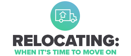 Relocating: When It's Time to Move On