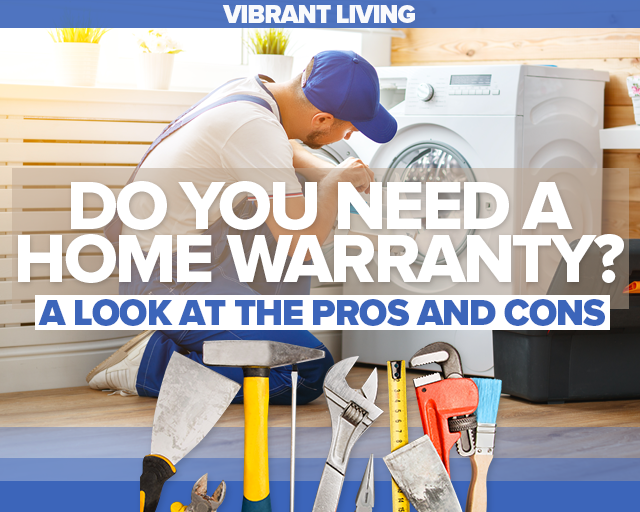 Do You Need a Home Warranty? A Look at the Pros and Cons