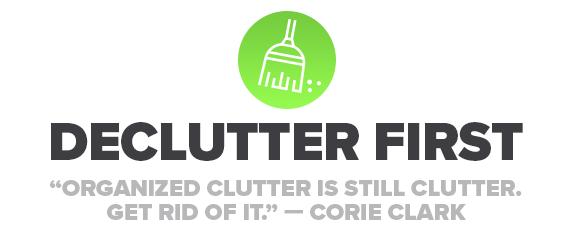 Declutter First