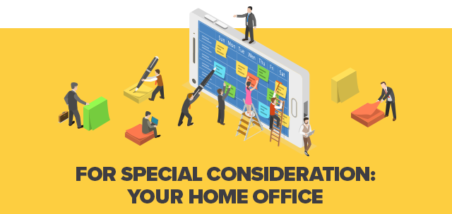 For Special Consideration: Your Home Office