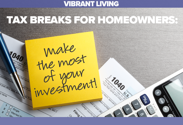 Vibrant Living: Tax Breaks for Homeowners: Make the Most of Your Investment