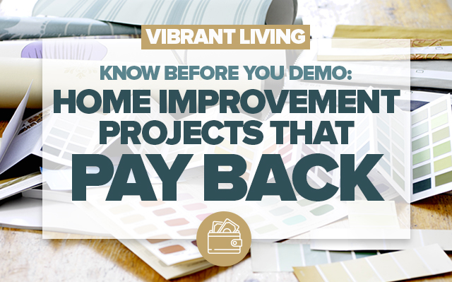 Vibrant Living: Home Improvement Projects That Pay Back