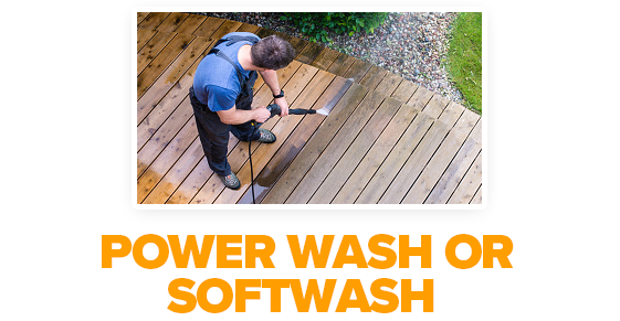 Power Wash or Softwash