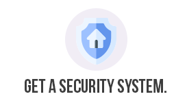 Get a security system.